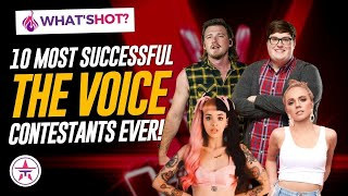 Ranked: 10 Most SUCCESSFUL The Voice Contestants Of All Time!