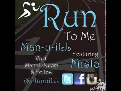 "Manny Mondays (Week 1) Man-u-iLL Ft Mista ""Run To Me"""