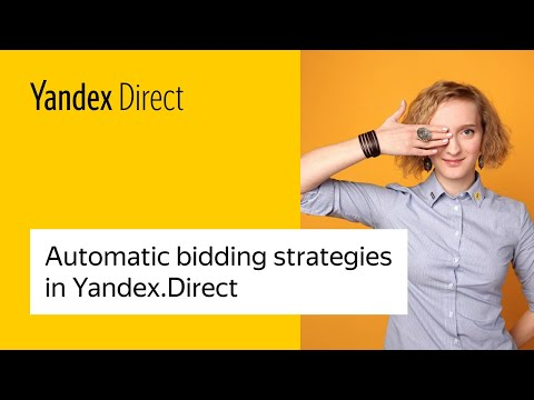 Automatic bidding strategies in Yandex.Direct