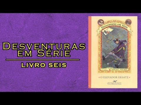 Livro Desventuras em Série 6: O Elevador Ersatz (Lemony Snicket) | Lidos e Curtidos