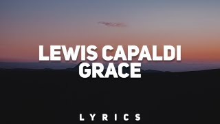 Lewis Capaldi   Grace (Lyrics)