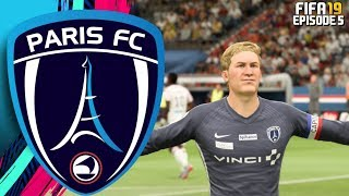 FIFA 19 PARIS FC RTG CAREER MODE - #5 CAPTAIN FANTASTIC!!