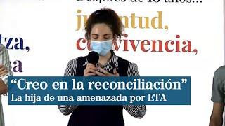 """La hija de una amenazada por ETA: """"Creo en la reconciliación"""""""