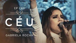 GABRIELA ROCHA - CÉU (CLIPE OFICIAL) | EP CÉU