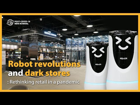 Robot revolutions and dark stores: Rethinking retail in a pandemic