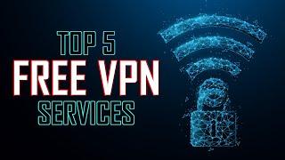 Top 5 Best FREE VPN Services (2021)
