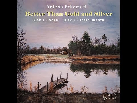 Better Than Gold And Silver album EPK online metal music video by YELENA ECKEMOFF