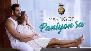 Making of PANIYON SA Song | Satyameva Jayate | John Abraham | Aisha Sharma