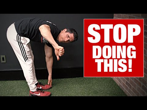 Stop Trying to Touch Your Toes!! (NOT GOOD)