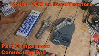 iSaveTractor Parts vs Kohler OEM Parts - Connecting Rod