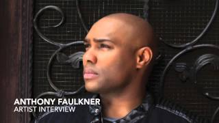 Gospel Artist Interview: Anthony Faulkner