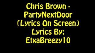 Chris Brown Ft. Young Blacc - PartyNextDoor (Lyrics On Screen)