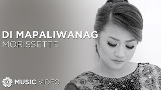 Morissette - Di Mapaliwanag (Official Lyric Video)
