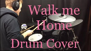 Pink   Walk Me Home (Drum Cover)
