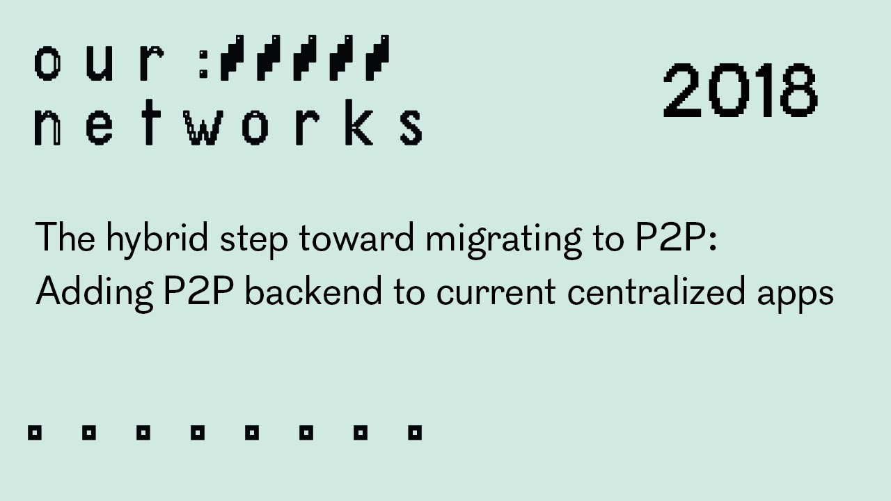 Video thumbnail for The hybrid step toward migrating to P2P: Adding P2P backend to current centralized apps