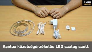 Videó: Kanlux közelségérzékelős LED szalag szett