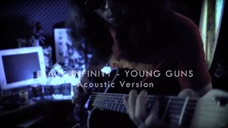 Black Infinity - Young Guns [ACOUSTIC & LYRICS VERSION]