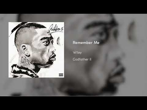 Wiley - Remember Me [Godfather II] (Official Audio)
