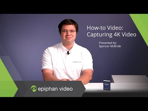 Capturing 4K Video Using Epiphan's AV.io 4K