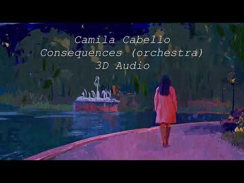 Camila Cabello - Consequences (Orchestra) 3D Audio