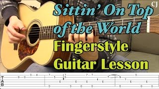 Sittin' On Top of the World (With Tab) - Watch and Learn Fingerstyle Guitar Lesson - Camilo James