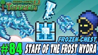 Terraria 84 - STAFF OF THE FROST HYDRA - Abrindo o baú congelado!!!