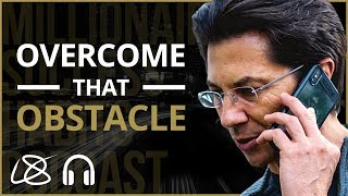 Here's The BIGGEST Obstacle You Will Ever Face in Life... (And How To Overcome It)