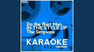 Do The Bart Man (In The Style Of The Simpsons) (Karaoke Version)