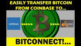 How To EASILY TRANSFER BITCOIN From Coinbase Over To Bitconnect
