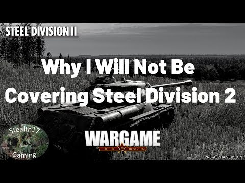 Why I Will Not Be Covering Steel Division 2