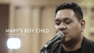MARYS BOY CHILD - cover by LinkArt Entertainment