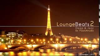 DJ Paulo Arruda – Lounge Beats 2 | Deep & Jazzy House Music