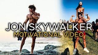 JON SKYWALKER - MOTIVATION VIDEO