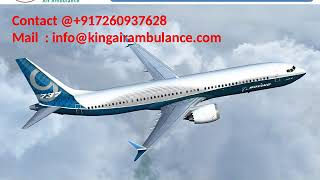 Air Ambulance in Dibrugarh and Silchar with Top Medical Facility by King