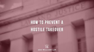HOW TO PREVENT A HOSTILE TAKEOVER