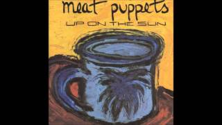 Meat Puppets   Up On The Sun (1985) [Full Album]
