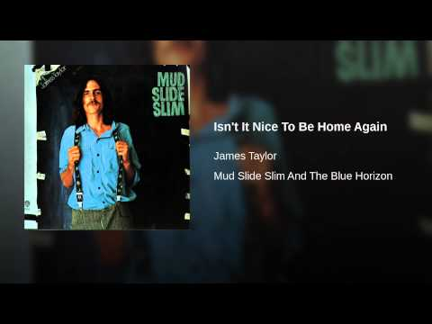 Isn't It Nice to Be Home Again (1971) (Song) by James Taylor