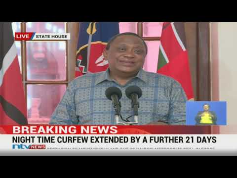 Curfew extended: President Uhuru Kenyatta's full statement on COVID-19