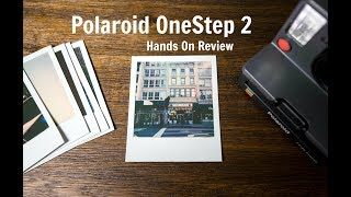 Polaroid OneStep 2 Review Hands On with i-Type Film In NYC: Polaroid Is Back
