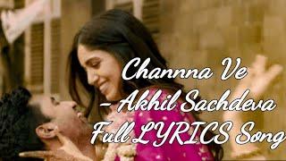 Channa Ve - Full (LYRICS) - Official - Akhil   - YouTube