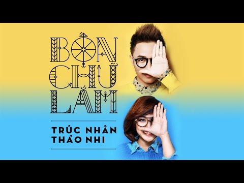 BỐN CHỮ LẮM (MV) - TRÚC NHÂN - TRƯƠNG THẢO NHI  -(Toàn bộ MV được quay bằng 1 chiếc điện thoại)