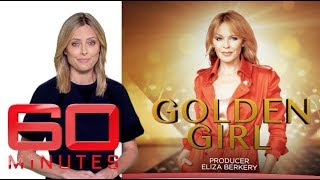 Golden Girl: Part one - Exclusive interview with Kylie Minogue   60 Minutes Australia