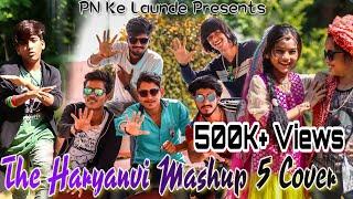The Haryanvi Mashup 5 Cover | PN Ke Launde | I Am Desi | THM 5