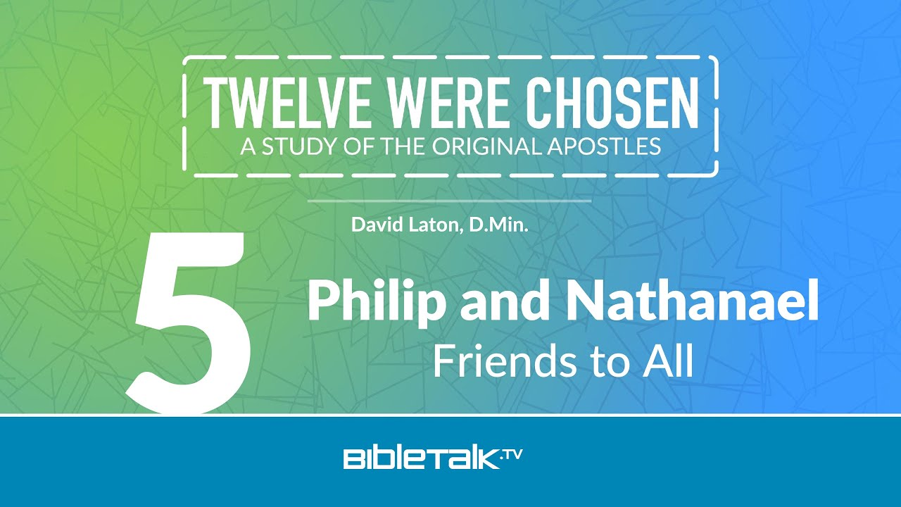 5. Philip and Nathanael