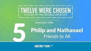 Philip and Nathanael: Friends to All