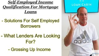 Self-Employed Income Qualification For Mortgage Loans