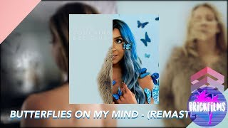 Butterflies On My Mind - (Remastered Mashup)