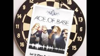 Ace of Base-Let It Play (On The Radio)