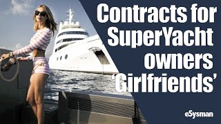 Are contracts for SuperYacht owner 'girlfriends' real?
