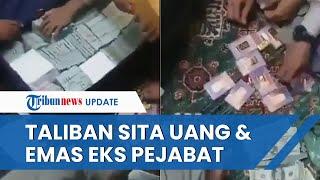 Makin Merajalela, Taliban Sita Uang Tunai Rp176 Miliar dan Emas Milik Mantan Pejabat Afghanistan